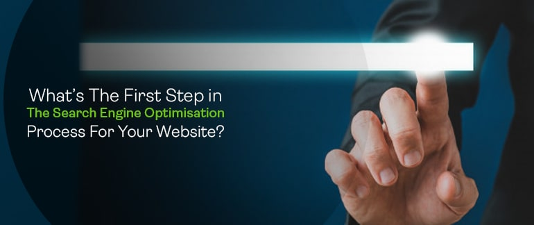What Is the First Step in The Search Engine Optimization Process for Your Website?