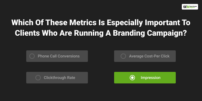 which of these metrics is especially important to clients who are running a branding campaign