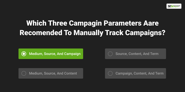 which three campaign parameters are recommended to manually track campaigns